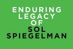 Enduring Legacy of Sol Spiegelman