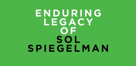 Enduring Legacy of Sol Spiegelman